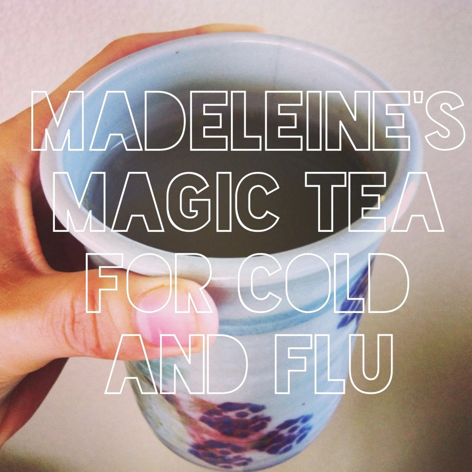 Madeleine's Magic tea for Cold and Flu